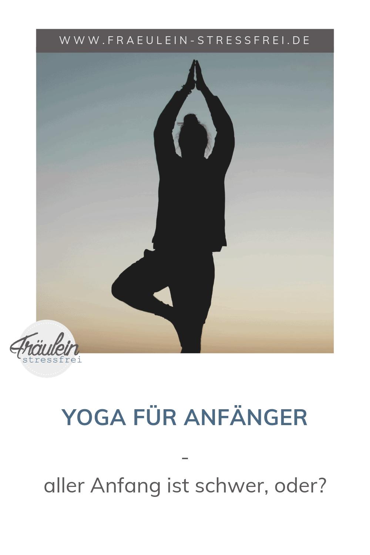 Yoga für Anfänger - aller Anfang ist schwer - Was brauche ich um mit Yoga zu starten - Anleitung für absolute Yoganeulinge / Anfänger