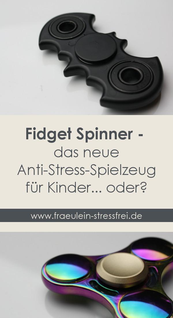 Fidget Spinner - das neue Anti-Stress-Spielzeug für Kinder?