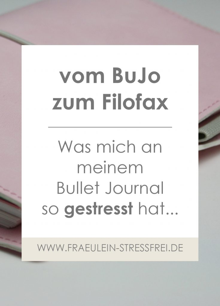 vom BuJo zum Filofax. Was mich an meinem Bullet Journal so gestresst hat
