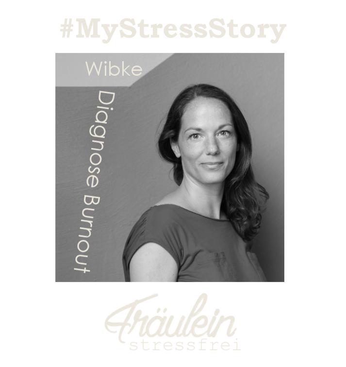 Diagnose Burnout - Wibke erzählt ihre Geschichte vom Burnout über Selbstfindung bis hin zur Expertin für Burnout, Inspirationsgeberin und Mutmacherin.