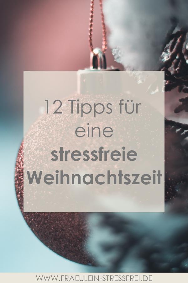 entspannte Weihnachtszeit - Weihnachten ohne Stress