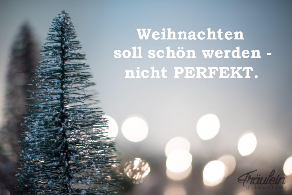 Weihnachten soll schön werden - nicht perfekt.