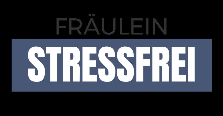 FRÄULEIN STRESSFREI