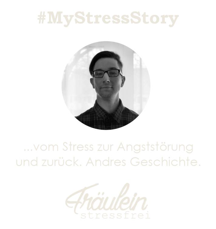 MyStressStory-Andre - vom Stress zur Angststörung und zurück