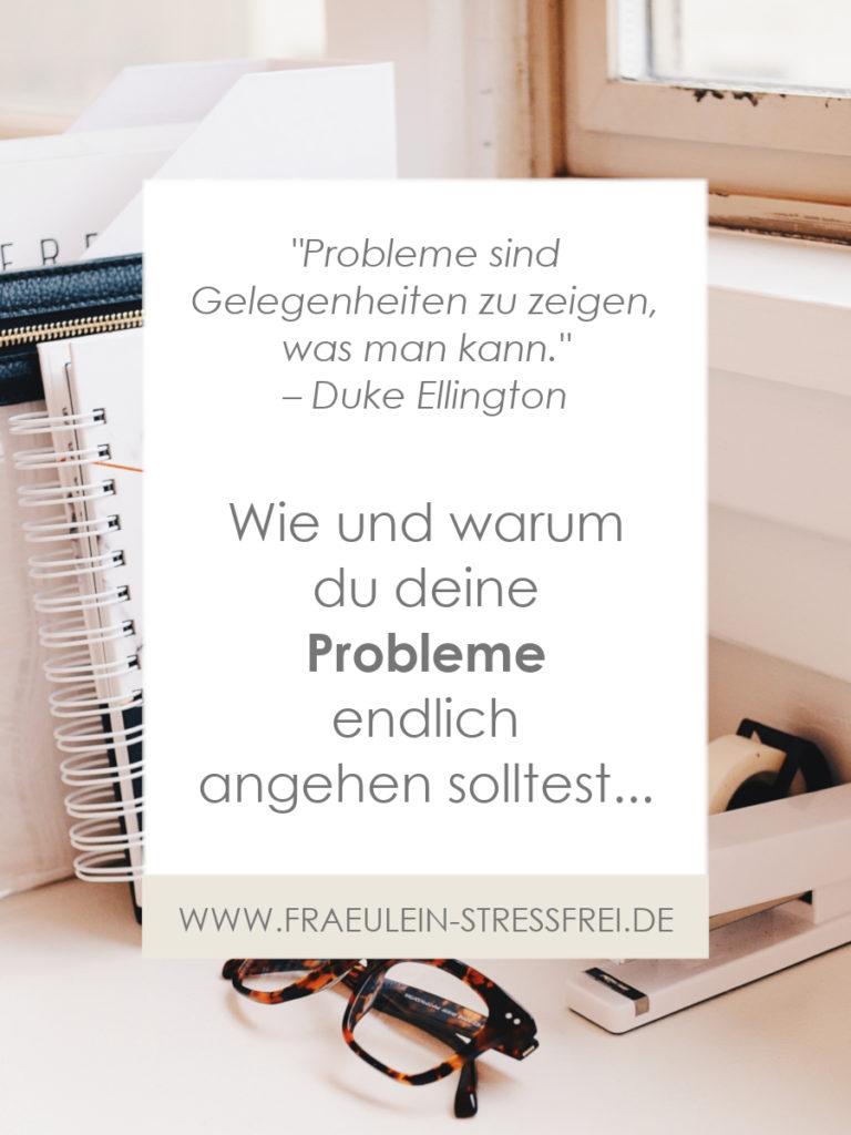 """""""Probleme sind Gelegenheiten zu zeigen, was man kann."""" - Duke Ellington"""