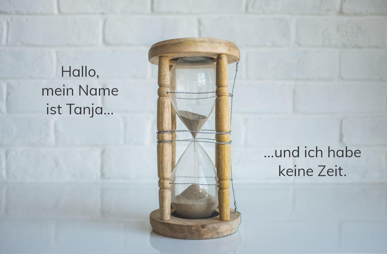 """""""hallo, mein name ist Tanja und ich habe keine Zeit."""" Bild zum Blogbeitrag von Tanja Knoll zum Thema """"Mehr Zeit für mich"""""""