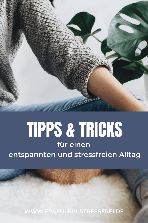 Tipps und Tricks für ein Leben mit weniger Stress - stressfrei leben
