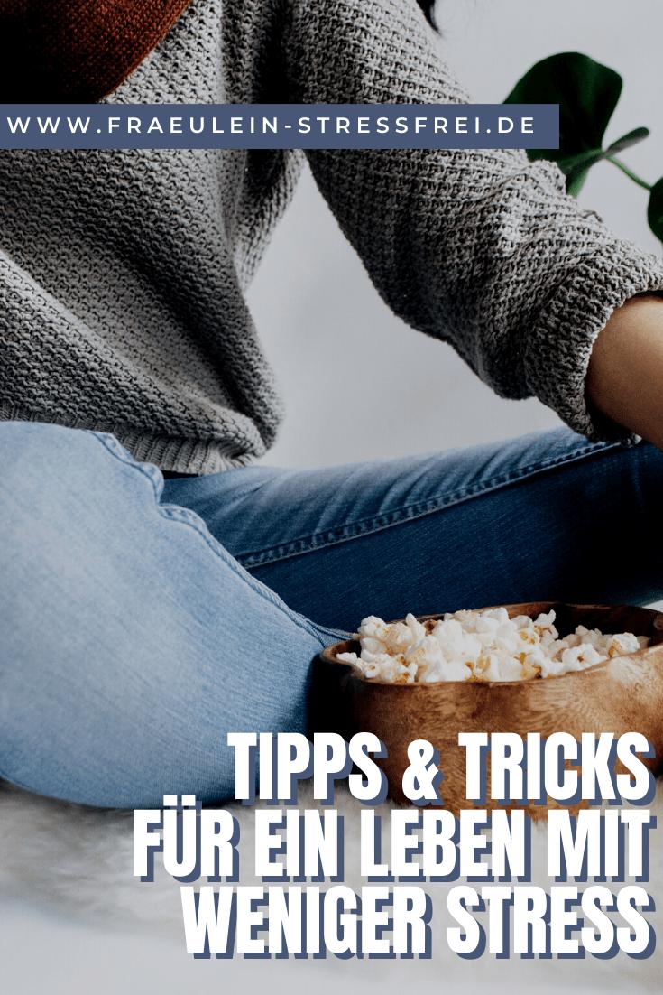 Tipps und Tricks für ein Leben mit weniger Stress
