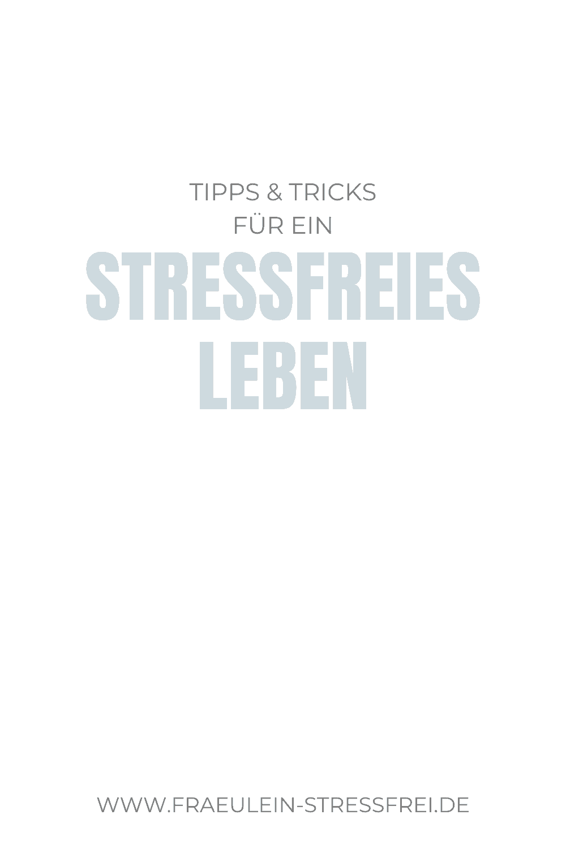 Tipps und Tricks für ein stressfreies Leben Blog