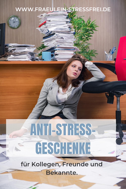 Anti-Stress-Geschenke - witzige Geschenkideen für Kollegen, Freunde und Bekannte