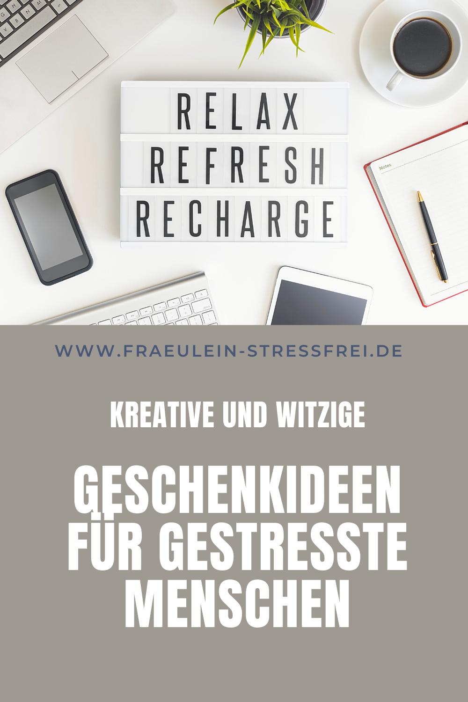 Bild mit Relax - Refresh - Recharge. Kreative und witzige Geschenkideen für gestresste Menschen