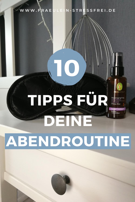 10 Tipps für deine Abendroutine - entspannt und erholt schlafen durch gute Vorbereitung