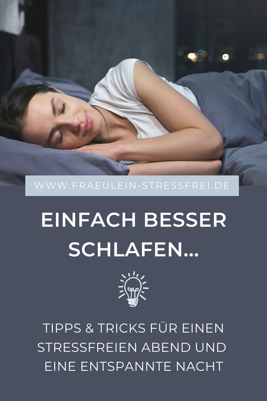Einfach besser schlafen - einfache Tipps und Tricks für eine entspannte Abendroutine