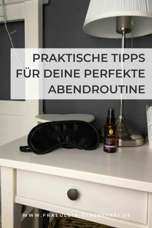 Praktische Tipps & Tricks für eine perfekte Abendroutine - entspannt und erholsam schlafen