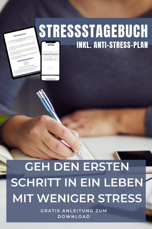 Stresstagebuch inkl. Anti-Stress-Plan - der erste Schritt in ein Leben mit weniger Stress und mehr Zeit für Entspannung