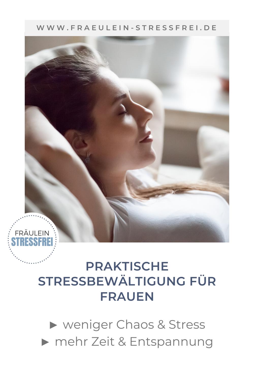praktische Stressbewältigung für Frauen - weniger Stress und Chaos - mehr Zeit und Entspannung - stressfrei leben