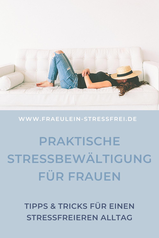 praktische Stressbewältigung für Frauen - weniger Stress und Chaos - mehr Zeit und Entspannung - stressfreier leben