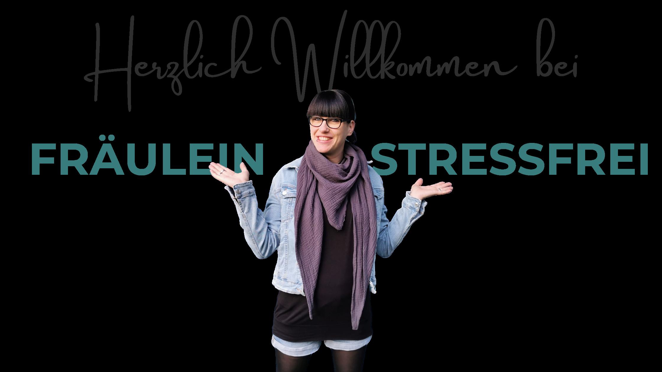 Willkommen bei Fraeulein Stressfrei