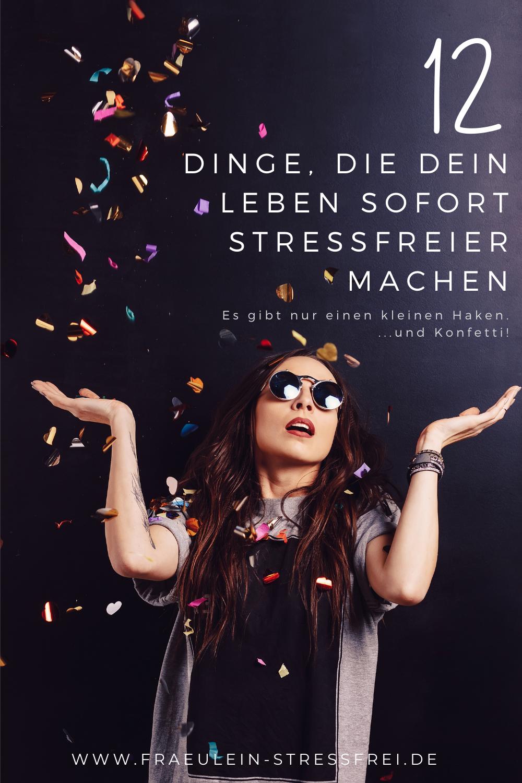 12 Dinge, die dein Leben sofort stressfreier machen. Das Freebie, was eigentlich gar keins ist. Mehr erfährst du bei Fräulein Stressfei. Du willst weniger Stress und mehr Leben? Kein Ding. Packen wir's an!