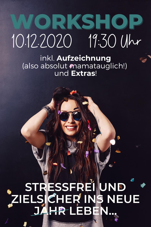 zielsicher, stressfrei und motiviert ins neue Jahr ähmmm… Leben - Ziele richtig setzen, verinnerlichen und erreichen inkl. einem Hauch Mindsetarbeit – der Workshop von Fräulein Stressfrei