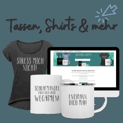 Link zum Anti Stress Geschenke Shop - Tassen Shirts und mehr Geschenkideen für gestresste Menschen