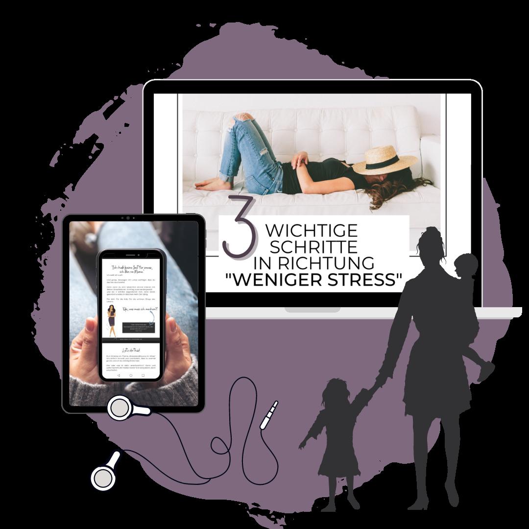 Mein Geschenk an dich: 3 erste wichtige Schritte in Richtung weniger Stress im Alltag als Mama. praktische Stressbewältigung für Mamas.