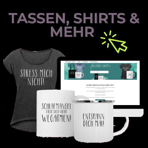Anti Stress Geschenke Shop - Tassen Shirts und mehr Geschenkideen für gestresste Menschen. Hier findest du Geschenkideen für gestresste Frauen, Mamas, Freunde, Kollegen und mehr